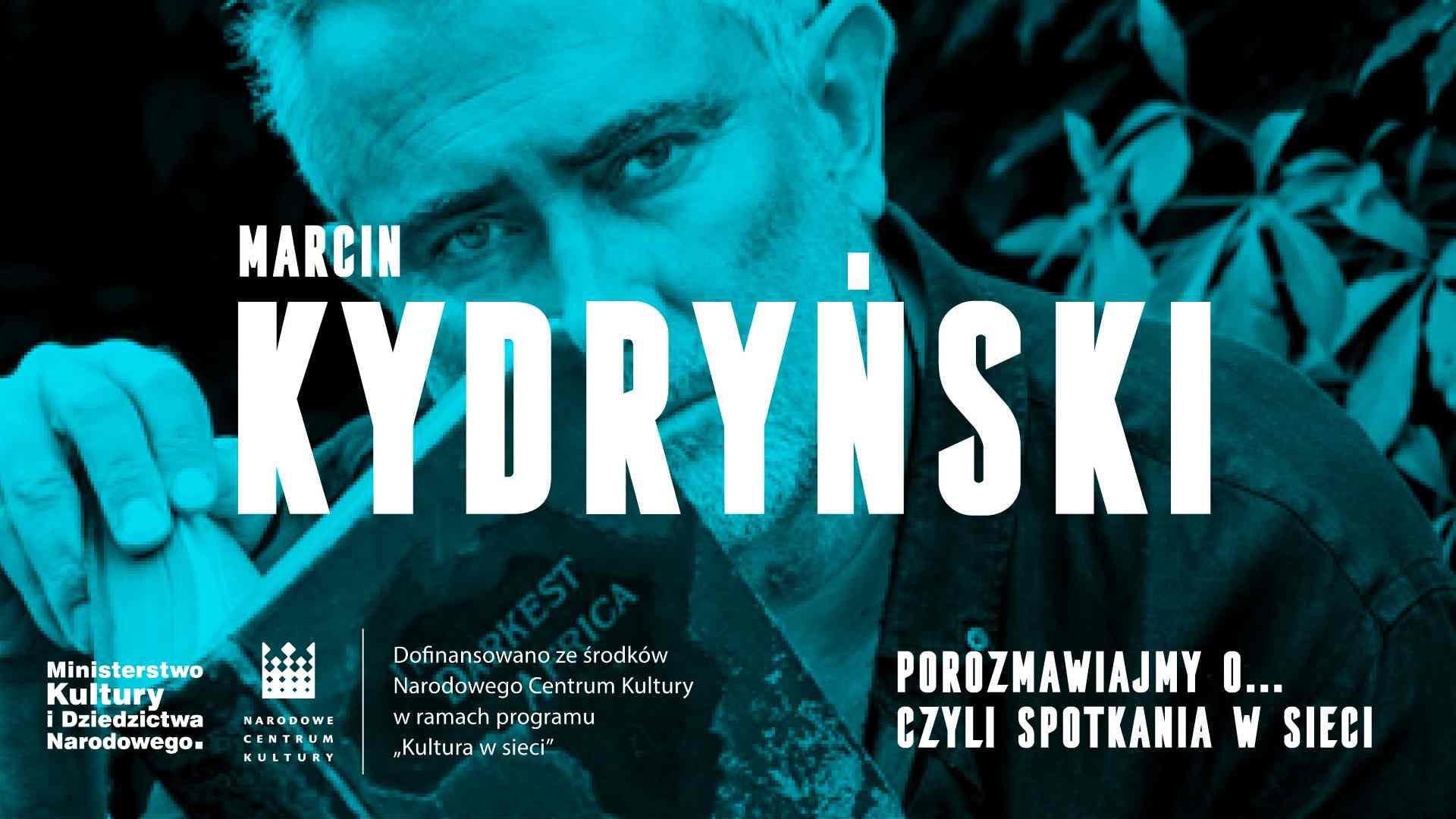 Porozmawiajmy o… czyli spotkania w sieci. Marcin Kydryński