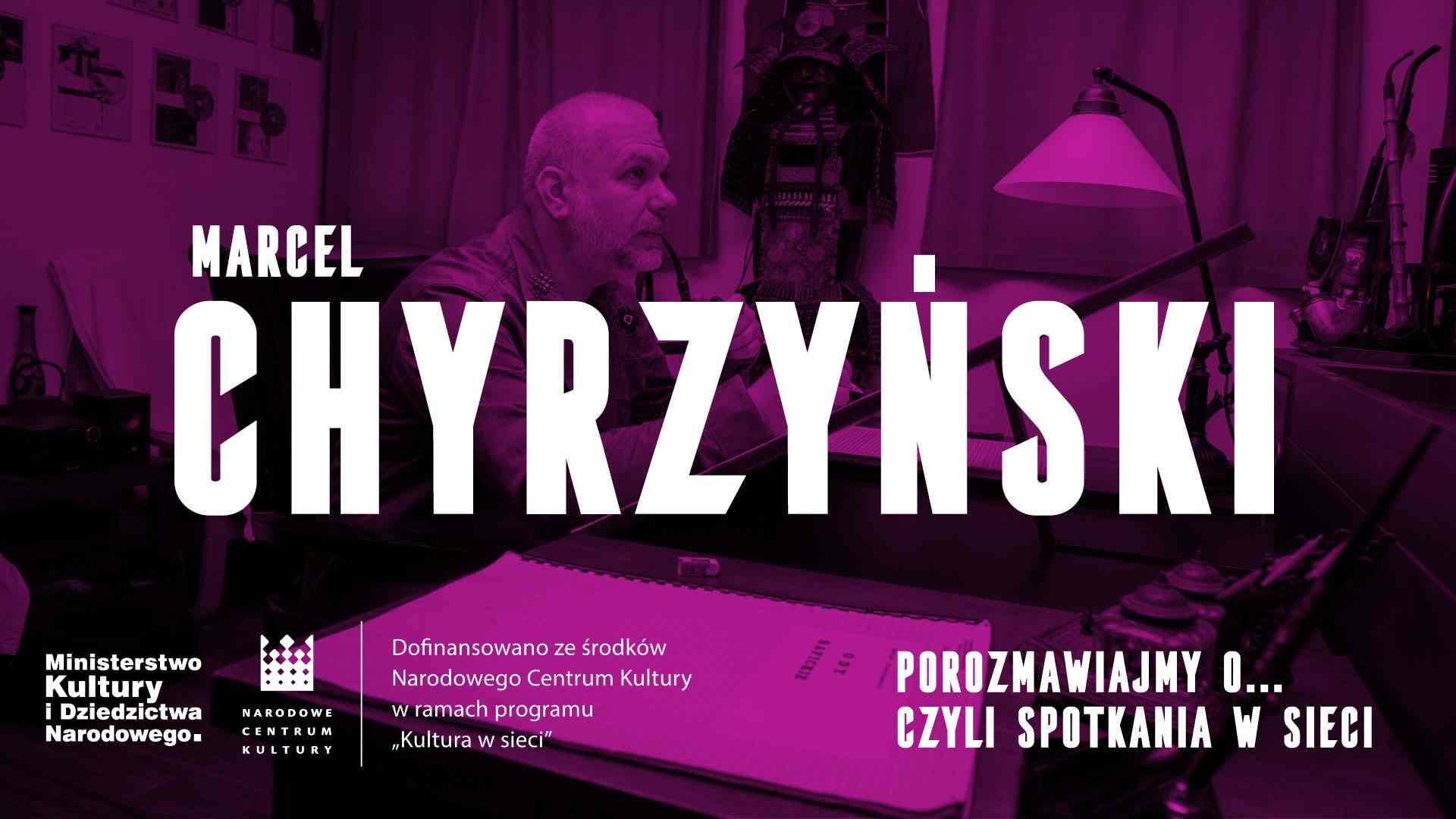 Porozmawiajmy o… czyli spotkania w sieci. Marcel Chyrzyński