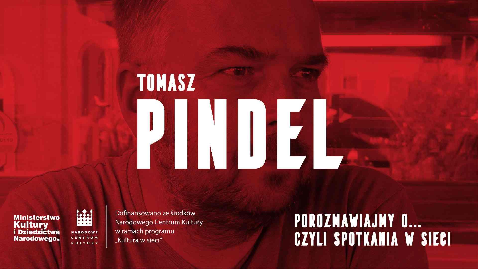 Porozmawiajmy o… czyli spotkania w sieci. Tomasz Pindel