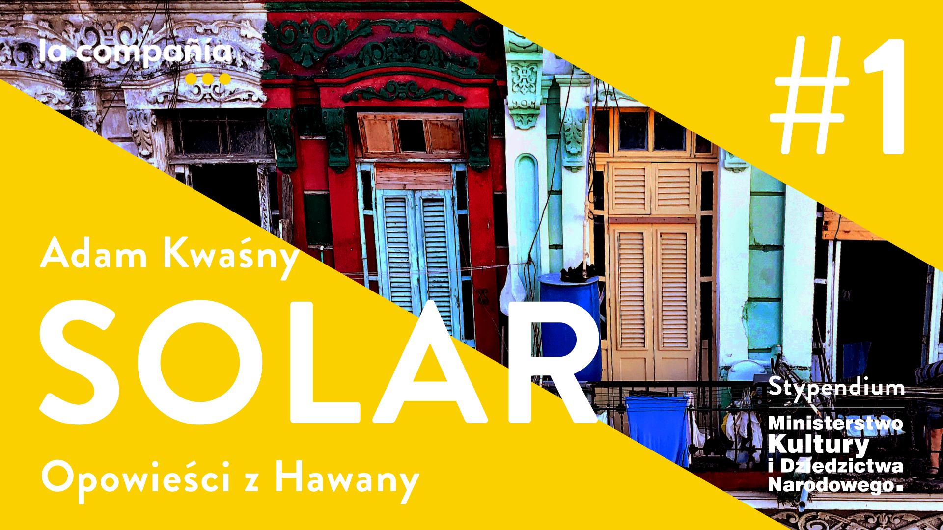 SOLAR Opowieści z Hawany. Rozdział 1