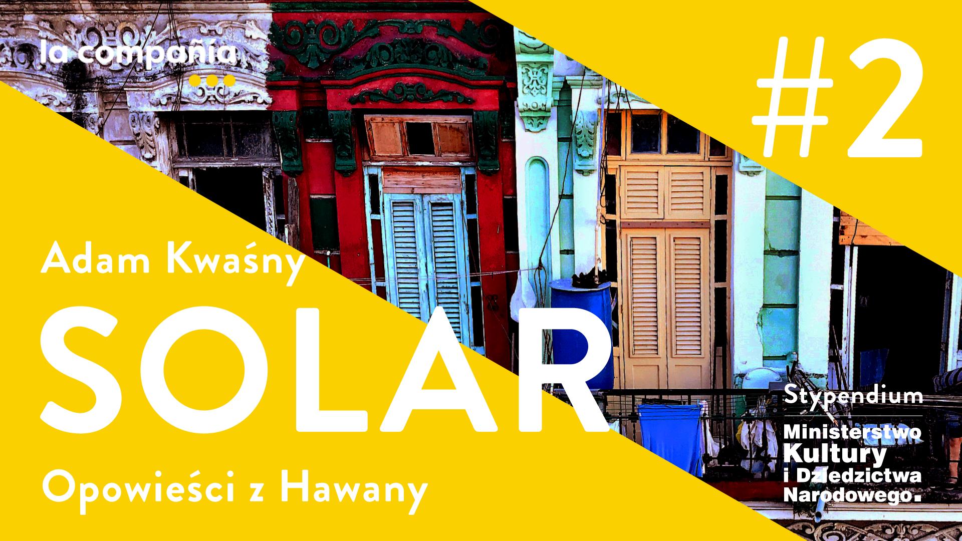 SOLAR Opowieści z Hawany. Rozdział 2