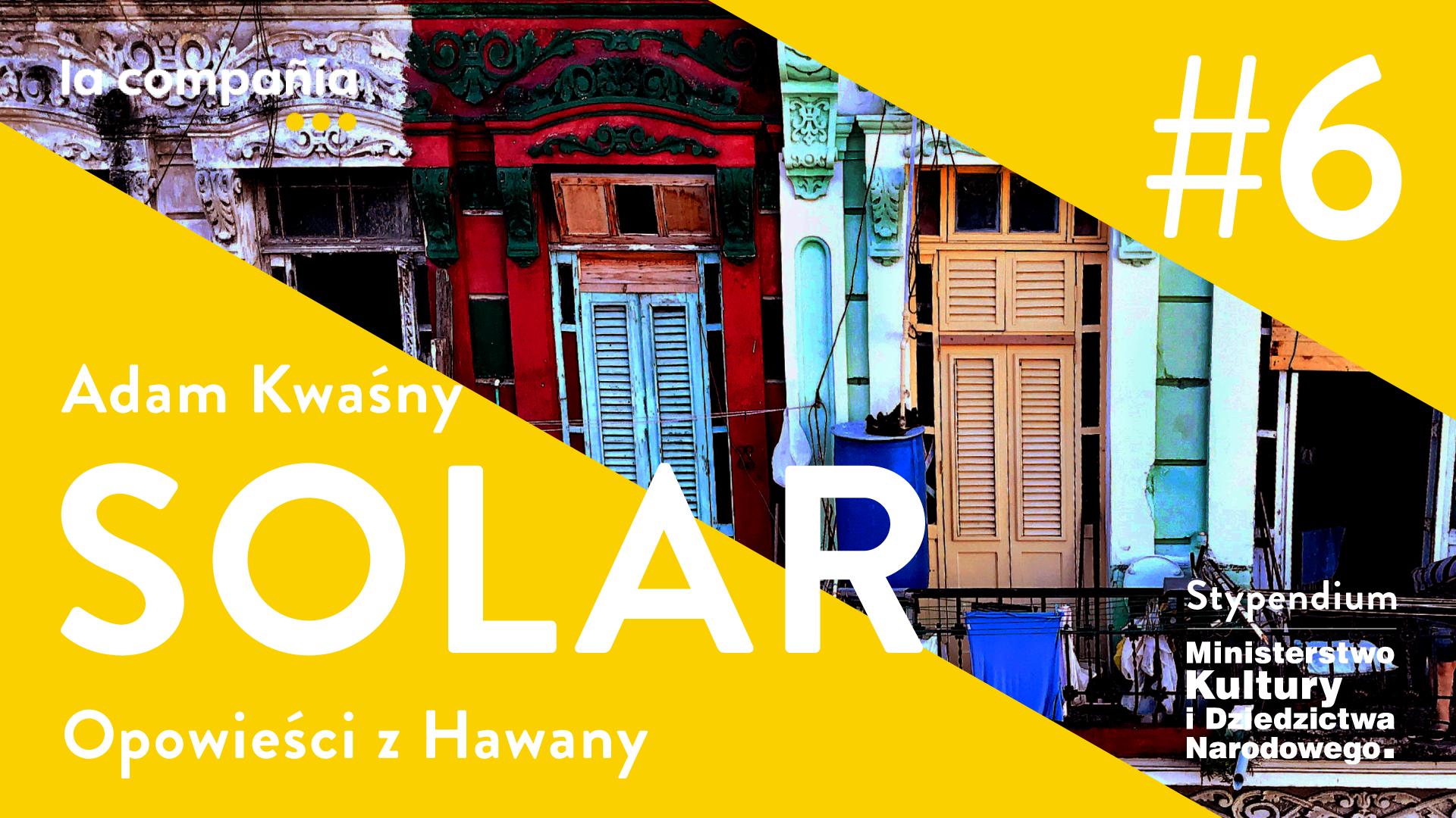 SOLAR Opowieści z Hawany. Rozdział 6