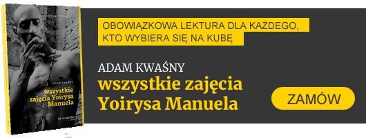 ADAM KWAŚNY - WSZYSTKIE ZAJĘCIA YOIRYSA MANUELA